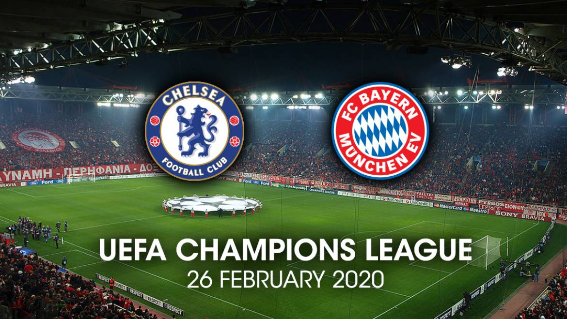 Champions League – Chelsea vs Bayern Munich 26/2/2020