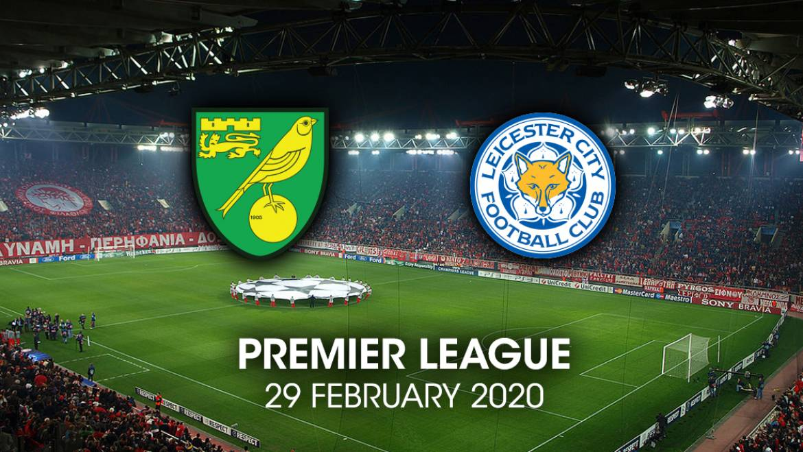 EPL – Norwich vs Leicester City 29/2/2020